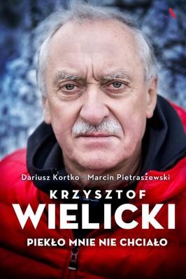 Dariusz Kortko, Marcin Pietraszewski - Krzysztof Wielicki. Piekło mnie nie chciało