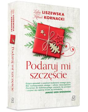 Lidia Liszewska, Steve Kornacki - Podaruj mi szczęście