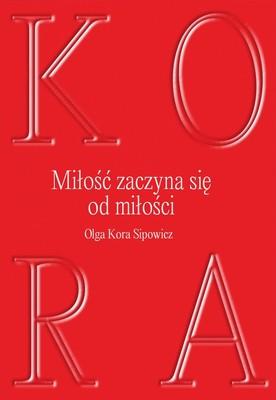 Kora Olga Sipowicz - Miłość zaczyna się od miłości