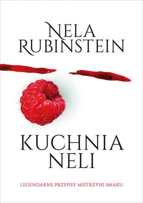 Nela Rubinstein - Kuchnia Neli / Nela Rubinstein - Nela's Cookbook