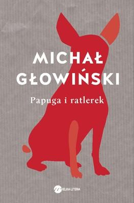 Michał Głowiński - Papuga i ratlerek
