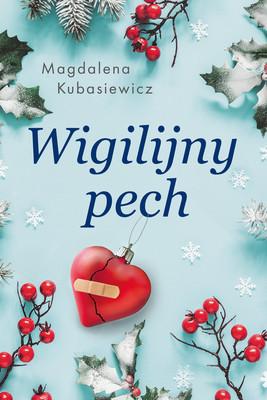 Magdalena Kubasiewicz - Wigilijny pech
