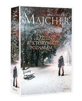 Magdalena Majcher - Dzień, w którym Cię poznałam