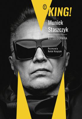Muniek Staszczyk, Rafał Księżyk - King! Autobiografia