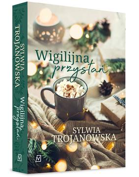 Sylwia Trojanowska - Wigilijna przystań