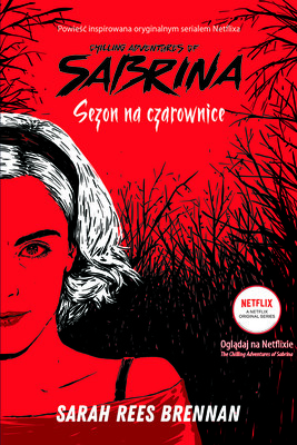Sarah Rees Brennan - Sezon na czarownice. Chilling Adventures of Sabrina. Tom 1