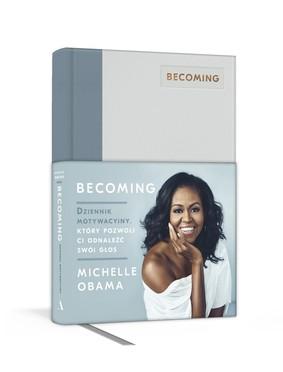 Michelle Obama - Becoming. Dziennik motywacyjny, który pozwoli ci odnaleźć swój głos