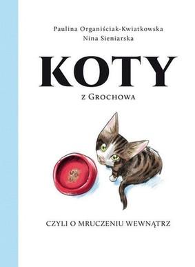 Paulina Organiściak-Kwiatkowska, Nina Sieniarska - Koty z Grochowa, czyli o mruczeniu wewnątrz
