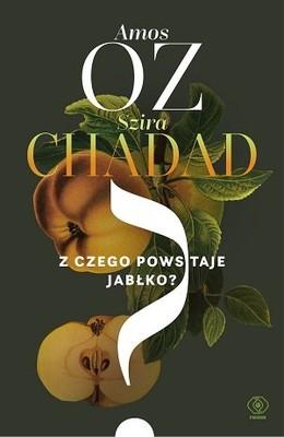 Amos Oz, Szira Chadad - Z czego powstaje jabłko?