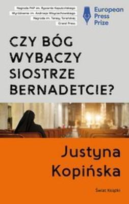 Justyna Kopińska - Czy Bóg wybaczy siostrze Bernadetcie?