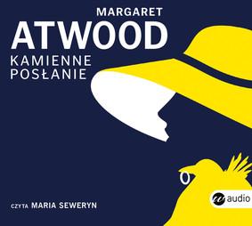 Margaret Atwood - Kamienne posłanie / Margaret Atwood - Stone Mattress