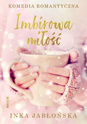 Inka Jabłońska - Imbirowa miłość