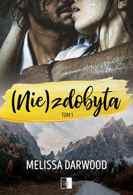 Melissa Darwood - (Nie)zdobyta. Tom 1