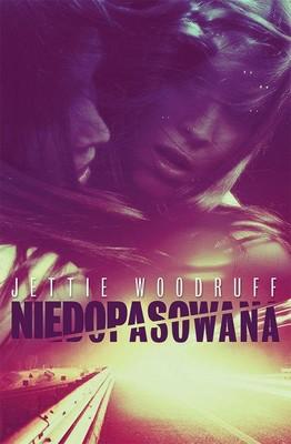 Jettie Woodruff - Niedopasowana
