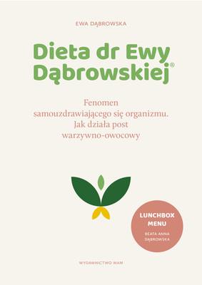 Ewa Dąbrowska - Dieta dr Ewy Dąbrowskiej. Fenomen samouzdrawiającego się organizmu. Jak działa post warzywno-owocowy