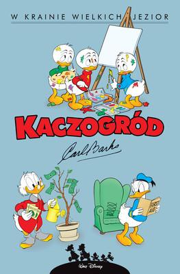 Carl Barks - W krainie wielkich jezior i inne historie z lat 1956-1957. Kaczogród Carla Barksa. Tom 7