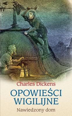 Charles Dickens - Opowieści wigilijne. Nawiedzony dom