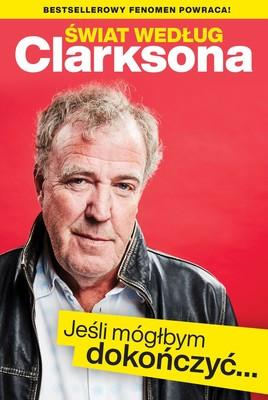 Jeremy Clarkson - Świat według Clarksona. Jeśli mógłbym dokończyć...