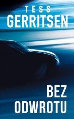 Tess Gerritsen - Bez odwrotu