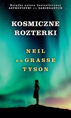 Neil deGrasse Tyson - Kosmiczne rozterki