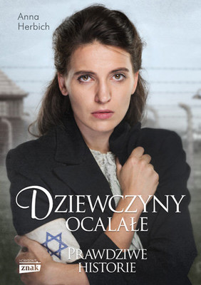 Anna Herbich - Dziewczyny ocalałe. Prawdziwe historie