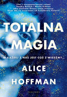 Alice Hoffman - Totalna magia