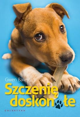 Gwen Bailey - Szczenię doskonałe