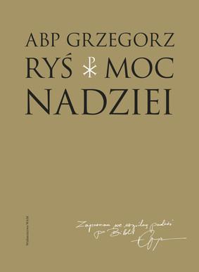 Grzegorz Ryś - Moc nadziei