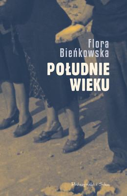 Flora Bieńkowska - Południe wieku