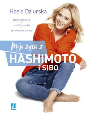 Katarzyna Dziurska - Moje życie z hashimoto i SIBO