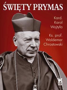 Karol Wojtyła, Waldemar Chrostowski - Święty Prymas