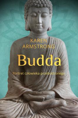 Karen Armstrong - Budda. Portret człowieka przebudzonego