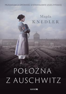 Magda Knedler - Położna z Auschwitz