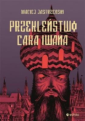 Maciej Jastrzębski - Przekleństwo cara Iwana