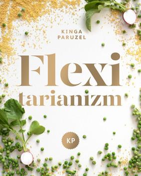 Kinga Paruzel - Flexitarianizm