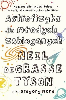 Neil deGrasse Tyson - Astrofizyka dla młodych zabieganych