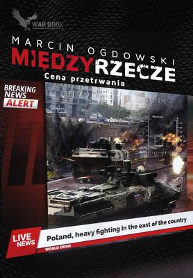Marcin Ogdowski - Międzyrzecze. Cena przetrwania