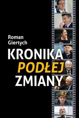 Roman Giertych - Kronika podłej zmiany