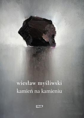 Wiesław Myśliwski - Kamień na kamieniu (2019)