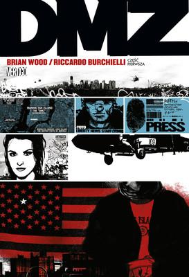 Brian Wood, Riccardo Burchielli - Strefa zdemilitaryzowana. DMZ. Tom 1