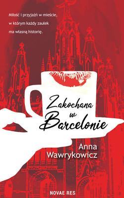 Anna Wawrykowicz - Zakochana w Barcelonie