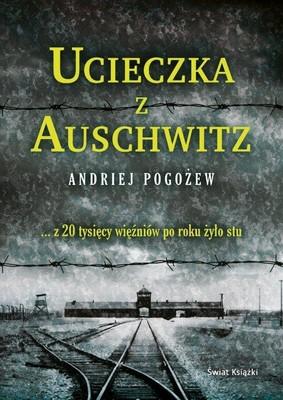 Andriej Pogożew - Ucieczka z Auschwitz