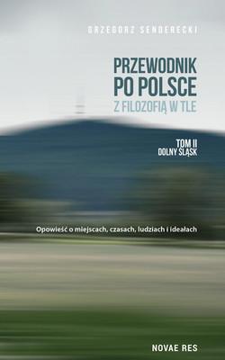 Grzegorz Senderecki - Przewodnik po Polsce z filozofią w tle. Dolny Śląsk. Tom 2