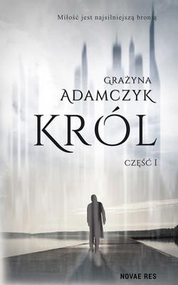 Grażyna Adamczyk - Król. Część 1
