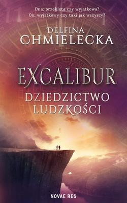 Delfina Chmielecka - Excalibur. Dziedzictwo ludzkości