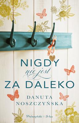 Danuta Noszczyńska - Nigdy nie jest za daleko