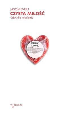 Jason Evert - Czysta miłość. Q&A dla młodzieży