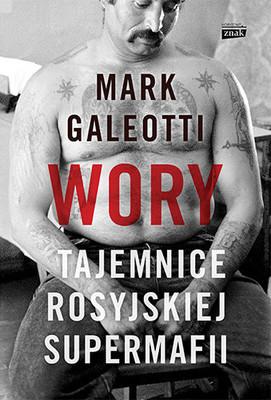 Mark Galeotti - Wory. Tajemnice rosyjskiej supermafii