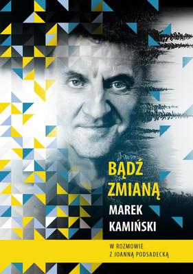 Marek Kamiński, Joanna Podsadecka - Bądź zmianą