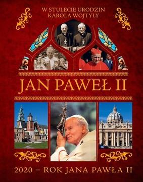 Krzysztof Żywczak - Jan Paweł II. W stulecie urodzin Karola Wojtyły. 2020 - rok Jana Pawła II
